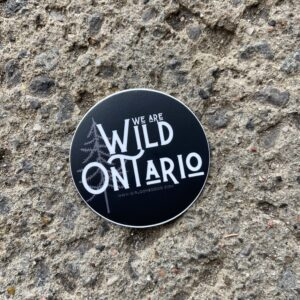 We Are Wild Ontario (3″ Round Sticker)